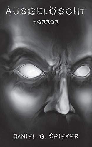 Ausgelöscht: Ein Horrorroman