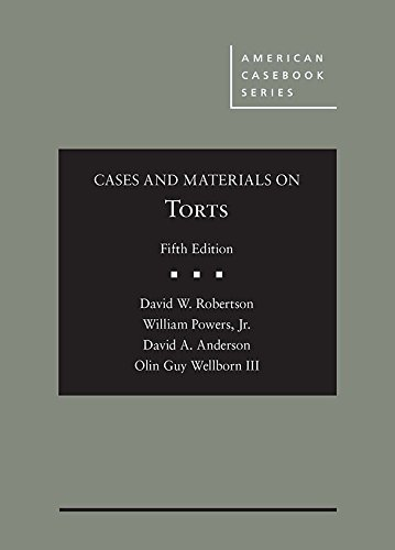 Compare Textbook Prices for Cases and Materials on Torts American Casebook Series 5 Edition ISBN 9781634608671 by Robertson, David,Powers Jr., William,Anderson, David,Wellborn III, Olin