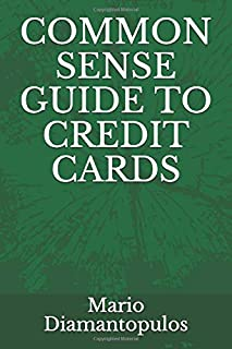 COMMON SENSE GUIDE TO CREDIT CARDS