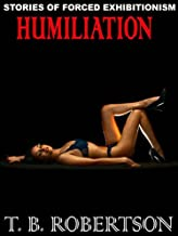 HUMILIATION: Stories of Exhibitionism