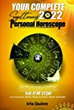 Your Complete Sagittarius 2022 Personal Horoscope: Monthly Astrological Prediction Forecasts of Zodiac Astrology Sun Star Sign- Love, Romance, Money, Finances, Career, Health, Spirituality