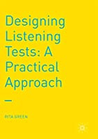 Designing Listening Tests: A Practical Approach