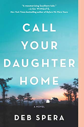 Call Your Daughter Home: A Novel by [Deb Spera]