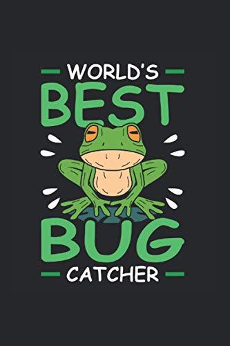 Worlds Best Bug Catcher | Frosch Teich Tour Tagebuch Notizen: Notizbuch A5 120 Seiten liniert