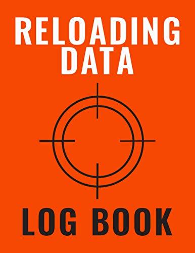 Reloading Data Log Book: Handloading Ammunition