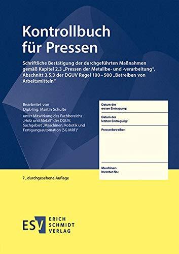 """Kontrollbuch für Pressen: Schriftliche Bestätigung der durchgeführten Maßnahmen gemäß Kapitel 2.3  """"Pressen der Metallbe- und -verarbeitung"""