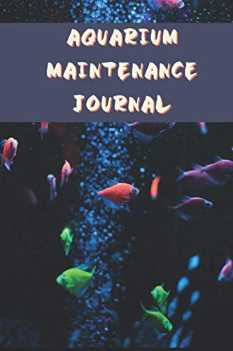 Aquarium Maintenance Journal: Marine water Fish Observation Journal to track Fish Health, Behaviour, Feeding, Maintenance Records and chemistry like salinity, alkalinity etc.