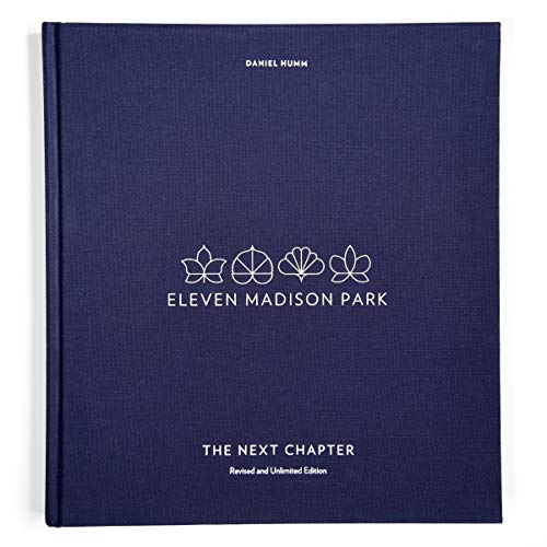 Eleven Madison Park: The Next Chapter, Revised and Unlimited Edition: [A Cookbook] (English Edition)