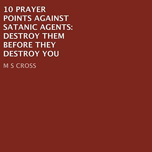 10 Prayer Points Against Satanic Agents audiobook cover art