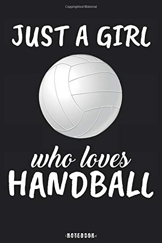 Just A Girl Who Loves Handball: Handball Notebook Journal - Blank Wide Ruled Paper - Funny Sports Handball Accessories - Handball Player Gifts for Women, Girls and Kids