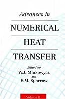 Advances in Numerical Heat Transfer, Volume 2 by W. Minkowycz(2000-12-05)