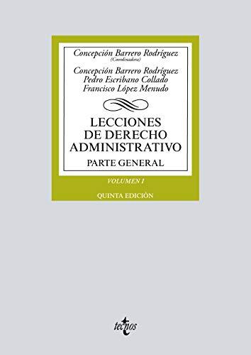 Lecciones de Derecho Administrativo: Parte general. Volumen I (Derecho - Biblioteca Universitaria De Editorial Tecnos)