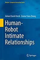 Human–Robot Intimate Relationships (Human–Computer Interaction Series)