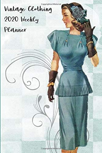 Vintage Clothing 2020 Weekly Planner: Compact and Convenient 2020 Weekly Planner