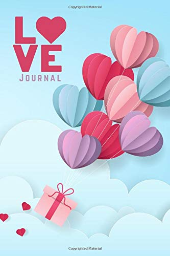 Love Journal: Paper Balloons in Clouds / Blank 6x9 Lined Heart Journal to Write In For Couples - or - Manifest Love Book for Self Love Journaling / ... Day or Christmas Gift / Cute Card Alternative
