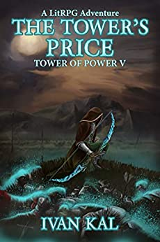 The Tower's Price: A LitRPG Adventure (Tower of Power Book 5) by [Ivan Kal]