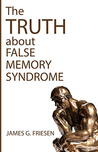 The Truth about False Memory Syndrome
