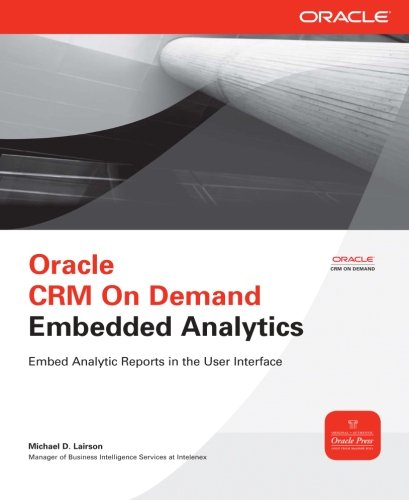 Oracle CRM On Demand Embedded Analytics (Oracle Press)