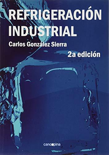 Refrigeración Industrial: 2ª edición