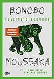 Bonobo Moussaka: Mit einem Nachwort von Nike van Dinther