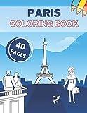 Paris Coloring Book: Eiffel Tower Triumphal Arch Secret Iconic Relaxion