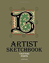 Artist Sketchbook: Tattoo fonts and lettering styles drawing book - Tattoo artist gift journal