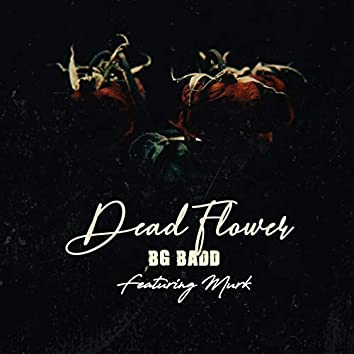 Dead Flower (feat. Murk)