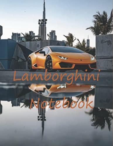 Lamborghini Notebook: for boys & Men,Dream Cars Lamborghini Journal,Lined notebook,