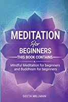 Meditation for beginners: Everyday Mindfulness Practices to Find Peace and Heal your Life