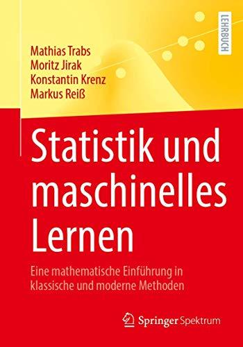 Statistik und maschinelles Lernen: Eine mathematische Einführung in klassische und moderne Methoden