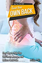 Treat Your Own Back: Easy Way to Help You Self-Treat, Manage, and Relieve Back Pain