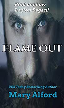 Flame Out: Find Out How Legion Began - A Courage Under Fire Book by [Mary Alford]