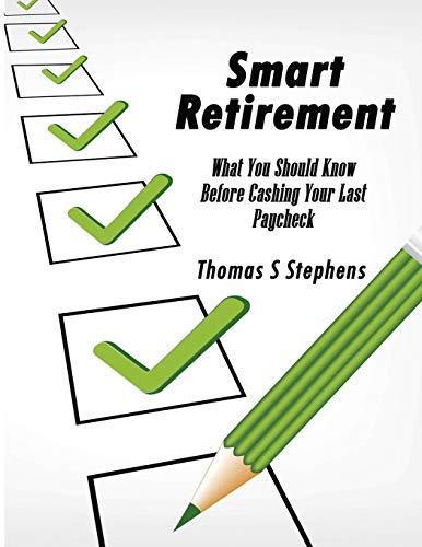 Smart Retirement: Critical Things You Should Know Before Cashing Your Last Paycheck