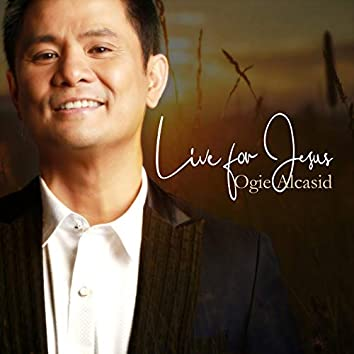 Live for Jesus (feat. Gary Gotidoc, Jaya, Regine Velasquez)