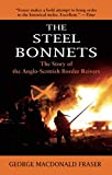 The Steel Bonnets: The Story of the Anglo-Scottish Border Reivers - George MacDonald Fraser