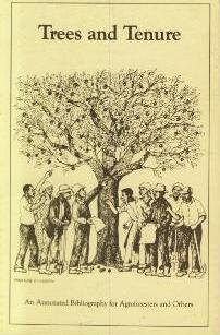 Trees and Tenure: An Annotated Bibliography for Agroforesters and Others