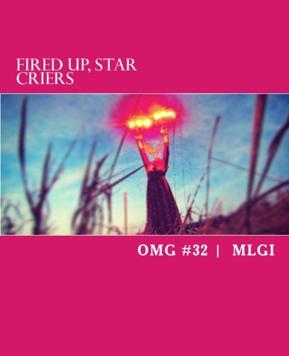 Fired Up, Star Criers: Volume 32 (OMG)