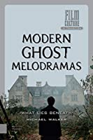 Modern Ghost Melodramas: What Lies Beneath (Film Culture in Transition)