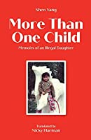 More Than One Child: Memoirs of an illegal daughter