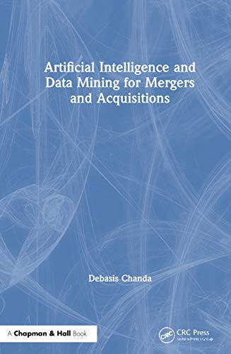 Artificial Intelligence and Data Mining for Mergers and Acquisitions Front Cover