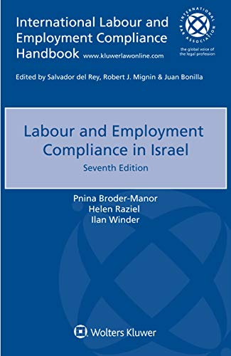 Compare Textbook Prices for Labour and Employment Compliance in Israel 7th edition Edition ISBN 9789403527901 by Pnina Broder-Manor,Helen Raziel,Ilan Winder