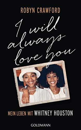 I Will Always Love You: Mein Leben mit Whitney Houston