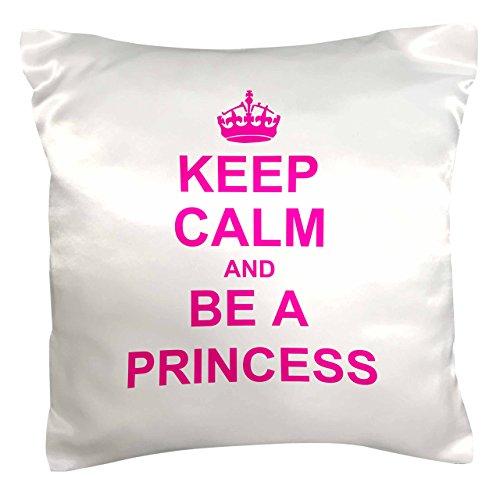3dRose PC_157755_1 Funda de cojín con Mensaje Keep Calm and Be A Princess, Letras en Rosado Intenso, 41 cm x 41 cm