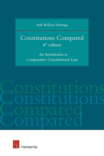 Constitutions Compared: An Introduction to Comparative Constitutional Law (4th Edition)
