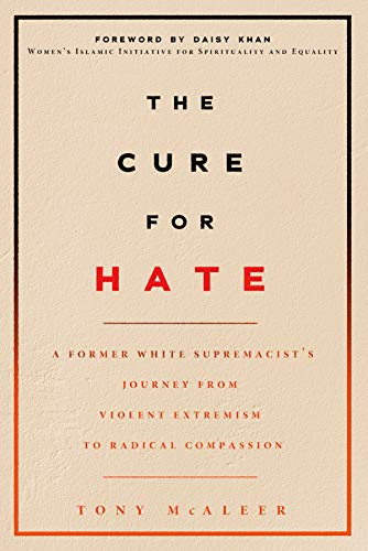 Amazon Com The Cure For Hate A Former White Supremacist S