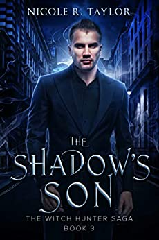 The Shadow's Son: The Witch Hunter Saga #3 by [Nicole R Taylor]