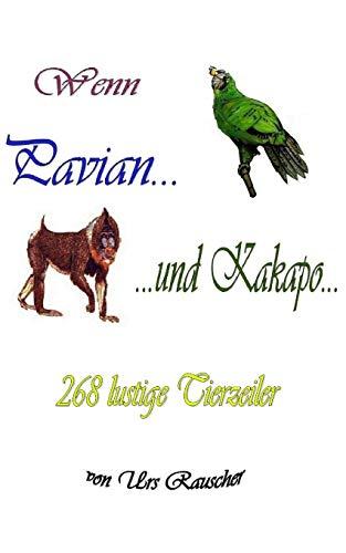 Wenn Pavian und Kakapo - 268 lustige Tierzeiler