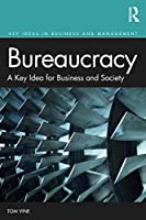 Bureaucracy: A Key Idea for Business and Society (Key Ideas in Business and Management)