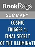 Summary & Study Guide Cosmic Trigger I: Final Secret of the Illuminati by Robert Anton Wilson