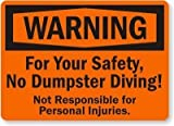 Vintage Tin Sign Warning for Your Safety No Dumpster Diving! Not Responsible for Personal Art Decoration Retro Metal Poster for Home Cabin Bar Store Club Farm 12' X 8'